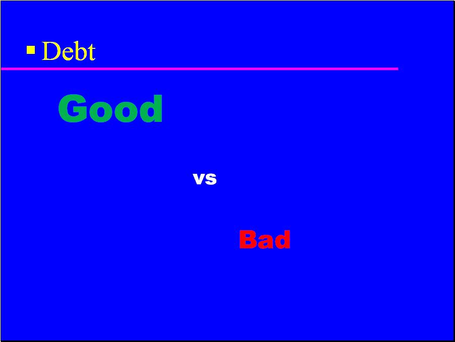 Destroy your bad debt now.
