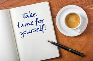 Showing the need for breaks. Caring for yourself will help you love being a doctor again.